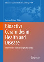 Bioactive Ceramides in Health and Disease - Intertwined Roles of Enigmatic Lipids