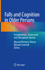 Falls and Cognition in Older Persons - Fundamentals, Assessment and Therapeutic Options