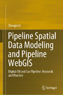 Pipeline Spatial Data Modeling and Pipeline WebGIS - Digital Oil and Gas Pipeline: Research and Practice