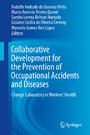 Collaborative Development for the Prevention of Occupational Accidents and Diseases - Change Laboratory in Workers' Health