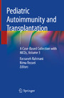 Pediatric Autoimmunity and Transplantation - A Case-Based Collection with MCQs, Volume 3