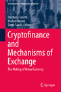 Cryptofinance and Mechanisms of Exchange - The Making of Virtual Currency