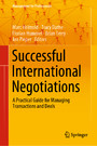 Successful International Negotiations - A Practical Guide for Managing Transactions and Deals