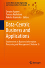 Data-Centric Business and Applications - Evolvements in Business Information Processing and Management (Volume 3)
