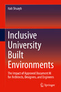 Inclusive University Built Environments - The Impact of Approved Document M for Architects, Designers, and Engineers