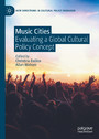 Music Cities - Evaluating a Global Cultural Policy Concept