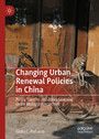 Changing Urban Renewal Policies in China - Policy Transfer and Policy Learning under Multiple Hierarchies