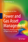 Power and Gas Asset Management - Regulation, Planning and Operation of Digital Energy Systems
