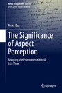 The Significance of Aspect Perception - Bringing the Phenomenal World into View