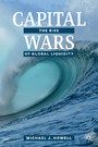 Capital Wars - The Rise of Global Liquidity