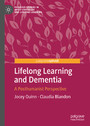 Lifelong Learning and Dementia - A Posthumanist Perspective