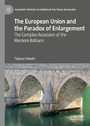 The European Union and the Paradox of Enlargement - The Complex Accession of the Western Balkans