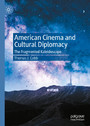 American Cinema and Cultural Diplomacy - The Fragmented Kaleidoscope