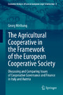 The Agricultural Cooperative in the Framework of the European Cooperative Society - Discussing and Comparing Issues of Cooperative Governance and Finance in Italy and Austria