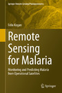 Remote Sensing for Malaria - Monitoring and Predicting Malaria from Operational Satellites