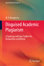 Disguised Academic Plagiarism - A Typology and Case Studies for Researchers and Editors