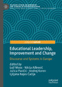 Educational Leadership, Improvement and Change - Discourse and Systems in Europe