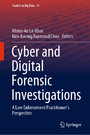 Cyber and Digital Forensic Investigations - A Law Enforcement Practitioner's Perspective
