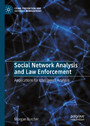 Social Network Analysis and Law Enforcement - Applications for Intelligence Analysis