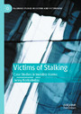 Victims of Stalking - Case Studies in Invisible Harms