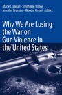 Why We Are Losing the War on Gun Violence in the United States