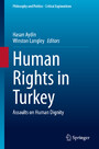 Human Rights in Turkey - Assaults on Human Dignity