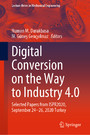 Digital Conversion on the Way to Industry 4.0 - Selected Papers from ISPR2020, September 24-26, 2020 Online - Turkey