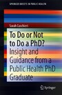 To Do or Not to Do a PhD? - Insight and Guidance from a Public Health PhD Graduate
