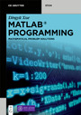 MATLAB® Programming - Mathematical Problem Solutions