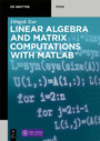 Linear Algebra and Matrix Computations with MATLAB®
