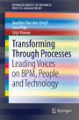 Transforming Through Processes - Leading Voices on BPM, People and Technology