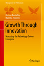 Growth Through Innovation - Managing the Technology-Driven Enterprise