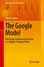 The Google Model - Managing Continuous Innovation in a Rapidly Changing World