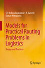 Models for Practical Routing Problems in Logistics - Design and Practices