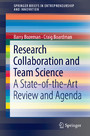 Research Collaboration and Team Science - A State-of-the-Art Review and Agenda