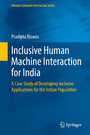 Inclusive Human Machine Interaction for India - A Case Study of Developing Inclusive Applications for the Indian Population