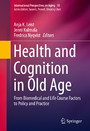 Health and Cognition in Old Age - From Biomedical and Life Course Factors to Policy and Practice