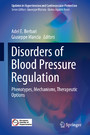 Disorders of Blood Pressure Regulation - Phenotypes, Mechanisms, Therapeutic Options