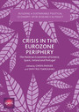 Crisis in the Eurozone Periphery - The Political Economies of Greece, Spain, Ireland and Portugal