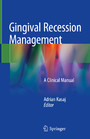 Gingival Recession Management - A Clinical Manual