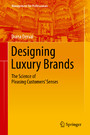 Designing Luxury Brands - The Science of Pleasing Customers' Senses