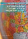 Rhetoric and the Global Turn in Higher Education