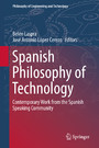 Spanish Philosophy of Technology - Contemporary Work from the Spanish Speaking Community