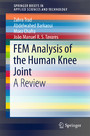 FEM Analysis of the Human Knee Joint - A Review