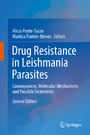 Drug Resistance in Leishmania Parasites - Consequences, Molecular Mechanisms and Possible Treatments