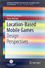 Location-Based Mobile Games - Design Perspectives