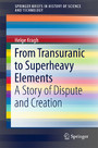 From Transuranic to Superheavy Elements - A Story of Dispute and Creation