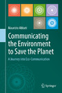 Communicating the Environment to Save the Planet - A Journey into Eco-Communication