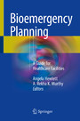 Bioemergency Planning - A Guide for Healthcare Facilities