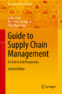 Guide to Supply Chain Management - An End to End Perspective
